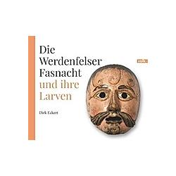 Die Werdenfelser Fasnacht und ihre Larven. Dirk Eckert  - Buch