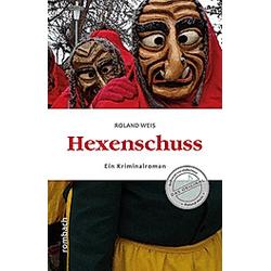 Hexenschuss. Roland Weis  - Buch
