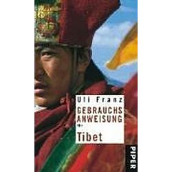 Gebrauchsanweisung für Tibet. Uli Franz  - Buch