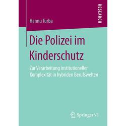 Die Polizei im Kinderschutz als Buch von Hannu Turba