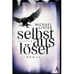Selbstauslöser. Michael Lister  - Buch