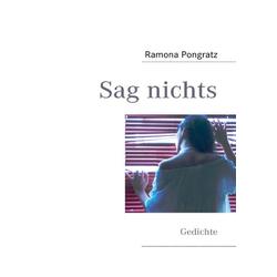 Sag nichts als Buch von Ramona Pongratz