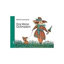 Die kleine Dickmadam. Franz Zauleck  - Buch