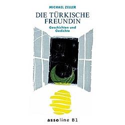 Die türkische Freundin. Michael Zeller  - Buch