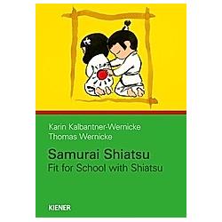 Samurai Shiatsu. Karin Kalbantner-Wernicke  Thomas Wernicke  - Buch