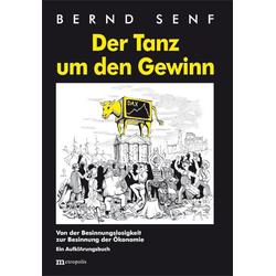 Der Tanz um den Gewinn als Buch von Bernd Senf