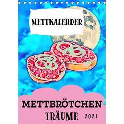 Mettbrötchen Träume - Mettkalender (Tischkalender 2021 DIN A5 hoch)