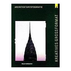 Kreatives Grossformat: Bd.2 Architekturfotografie. Urs Tillmanns  - Buch