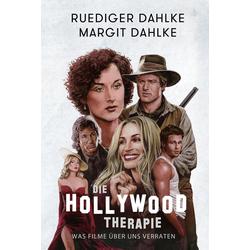 Die Hollywood Therapie: eBook von Ruediger Dahlke