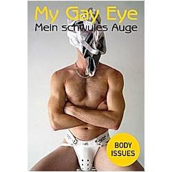 Mein schwules Auge / My Gay Eye - Buch