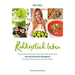 Rohköstlich leben. Mimi Kirk  - Buch