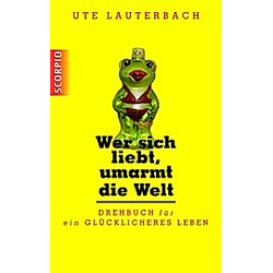 Wer sich liebt  umarmt die Welt. Ute Lauterbach  - Buch