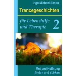 Trancegeschichten für Lebenshilfe und Therapie. Band 2
