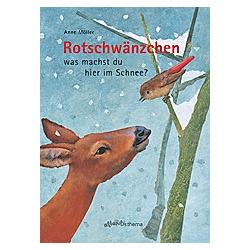 Rotschwänzchen was machst du hier im Schnee?. Anne Möller  - Buch