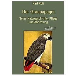 Der Graupapagei. Karl Ruß  - Buch