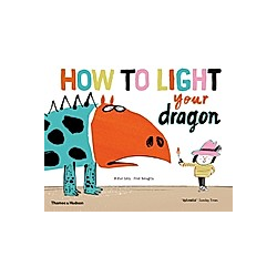 How to Light your Dragon. Didier Lévy  Fred Benaglia  - Buch