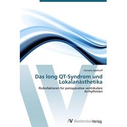 Das long QT-Syndrom und Lokalanästhetika als Buch von Cornelia Spalthoff