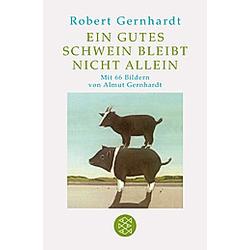 Ein gutes Schwein bleibt nicht allein. Robert Gernhardt  - Buch