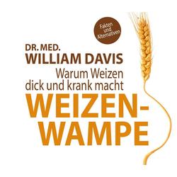 Weizenwampe als Hörbuch CD von William Davis