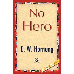 No Hero als Taschenbuch von Hornung E. W. Hornung