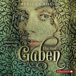 Die fünf Gaben als Hörbuch CD von Rebecca Ross