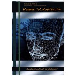 Kegeln ist Kopfsache als Buch von Roland Schiffner