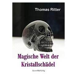 Magische Welt der Kristallschädel. Thomas Ritter  - Buch