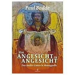 Von Angesicht zu Angesicht. Paul Badde  - Buch