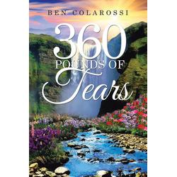 360 Pounds of Tears als Taschenbuch von Ben Colarossi