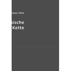 Die galvanische Kette als Buch von Georg Simon Ohm