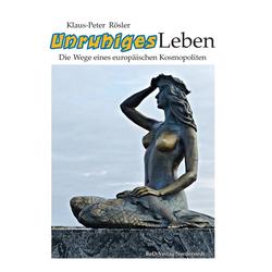 Unruhiges Leben: eBook von Klaus-Peter Rösler