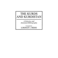 The Kurds and Kurdistan als Buch von Lokman Meho