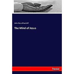 The Mind of Jesus. John Ross Macduff  - Buch