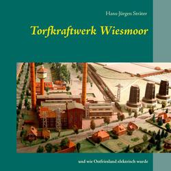 Torfkraftwerk Wiesmoor als Buch von