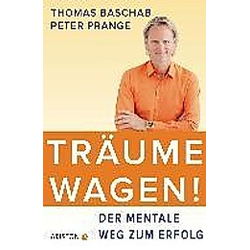 Träume wagen!. Peter Prange  Thomas Baschab  - Buch