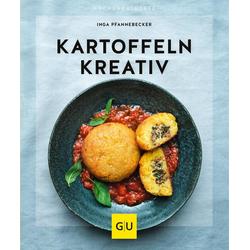 Kartoffeln kreativ als Buch von Inga Pfannebecker