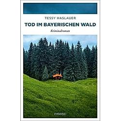 Tod im Bayerischen Wald. Manuela Haslauer  - Buch