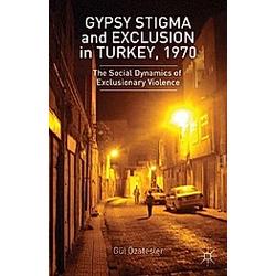 Gypsy Stigma and Exclusion in Turkey  1970. G. Ozatesler  Gül Özatesler  - Buch