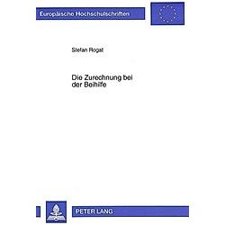 Die Zurechnung bei der Beihilfe. Stefan Rogat  - Buch
