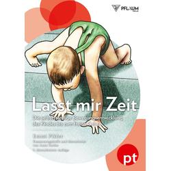 Lasst mir Zeit als Buch von Emmi Pikler/ Anna Tardos