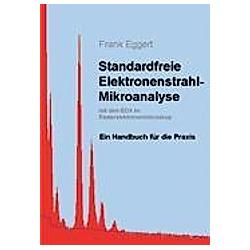 Standardfreie Elektronenstrahl-Mikroanalyse (mit dem EDX im Rasterelektronenmikroskop). Frank Eggert  - Buch