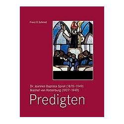 Joannes Baptista Sproll (1870-1949) - Bischof von Rottenburg (1927-1949). Joannes B. Sproll  - Buch