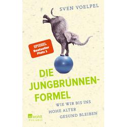 Die Jungbrunnen-Formel: Taschenbuch von Sven Voelpel