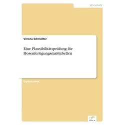 Eine Plausibilitätsprüfung für Hosenfertigungsmaßtabellen als Buch von Verena Schmelter
