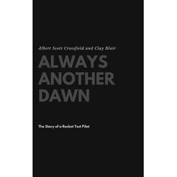 Always Another Dawn als Buch von Albert Scott Crossfield/ Clay Blair