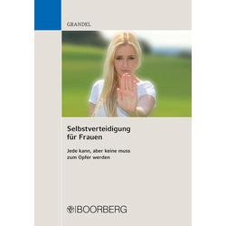 Selbstverteidigung für Frauen als Buch von Uwe Grandel