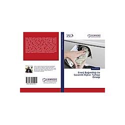 Enerji Bagimlilig Ve Güvenlik Iliskisi: Türkiye Örnegi. Yunus Furuncu  - Buch