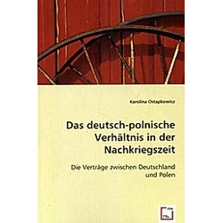 Das deutsch-polnische Verhältnis in der Nachkriegszeit. Karolina Ostapkowicz  - Buch