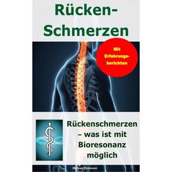 Rückenschmerzen - was ist mit Bioresonanz möglich: eBook von Michael Petersen