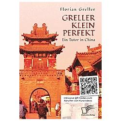 Greller Klein Perfekt. Florian Greller  - Buch
